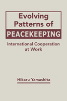 Evolving Patterns of Peacekeeping: International Cooperation at Work