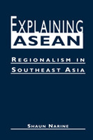 Explaining ASEAN: Regionalism in Southeast Asia