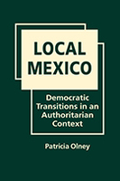 Local Mexico: Democratic Transitions in an Authoritarian Context