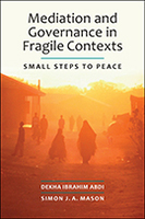 Mediation and Governance in Fragile Contexts: Small Steps to Peace