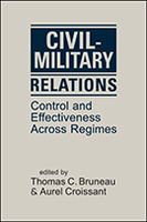 Civil-Military Relations: Control and Effectiveness Across Regimes