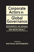 Corporate Actors in Global Governance: Business as Usual or New Deal?