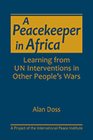 A Peacekeeper in Africa: Learning from UN Interventions in Other People's Wars