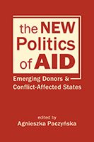 The New Politics of Aid: Emerging Donors and Conflict-Affected States