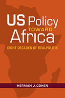 US Policy Toward Africa: Eight Decades of Realpolitik