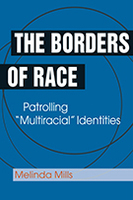 "The Borders of Race: Patrolling ""Multiracial"" Identities"