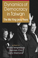 Dynamics of Democracy in Taiwan: The Ma Ying-jeou Years