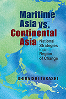 Maritime Asia vs. Continental Asia: National Strategies in a Region of Change