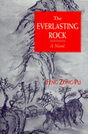 The Everlasting Rock [a novel]