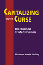 Capitalizing on the Curse: The Business of Menstruation
