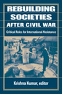 Rebuilding Societies After Civil War: Critical Roles for International Assistance