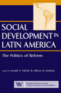 Social Development in Latin America: The Politics of Reform