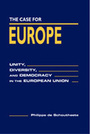 The Case for Europe: Unity, Diversity, and Democracy in the European Union