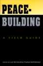 Peacebuilding: A Field Guide