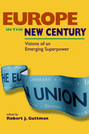 Europe in the New Century: Visions of an Emerging Superpower