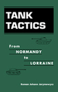 Tank Tactics: From Normandy to Lorraine