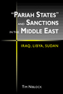 """Pariah States"" and Sanctions in the Middle East: Iraq, Libya, Sudan"