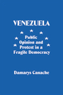 Venezuela: Public Opinion and Protest in a Fragile Democracy