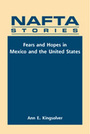 NAFTA Stories: Fears and Hopes in Mexico and the United States