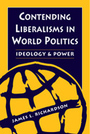 Contending Liberalisms in World Politics: Ideology and Power