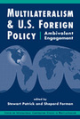 Multilateralism and U.S. Foreign Policy: Ambivalent Engagement