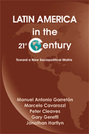 Latin America in the Twenty-First Century: Toward a New Sociopolitical Matrix
