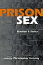 Prison Sex: Practice and Policy