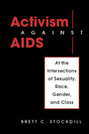 Activism Against AIDS: At the Intersections of Sexuality, Race, Gender, and Class