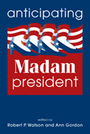 Anticipating Madam President