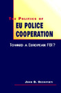 The Politics of EU Police Cooperation: Toward a European FBI?