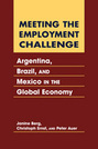 Meeting the Employment Challenge: Argentina, Brazil, and Mexico in the Global Economy