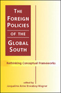 The Foreign Policies of the Global South: Rethinking Conceptual Frameworks