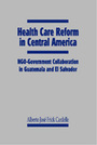 Health Care Reform in Central America: NGO-Government Collaboration in Guatemala and El Salvador