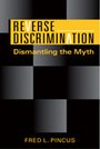 Reverse Discrimination: Dismantling the Myth
