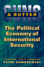 Guns and Butter: The Political Economy of International Security