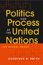 Politics and Process at the United Nations: The Global Dance