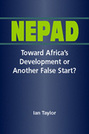 Nepad: Toward Africa's Development or Another False Start?