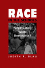 Race in the Schools: Perpetuating White Dominance?