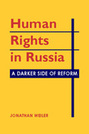 Human Rights in Russia: A Darker Side of Reform