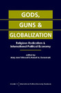 Gods, Guns, and Globalization: Religious Radicalism and International Political Economy