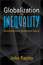 Globalization and Inequality: Neoliberalism's Downward Spiral
