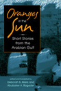 Oranges in the Sun: Short Stories from the Arabian Gulf