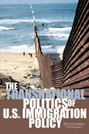 The Transnational Politics of U.S. Immigration Policy