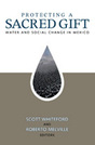 Protecting a Sacred Gift: Water and Social Change in Mexico
