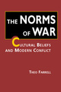 The Norms of War: Cultural Beliefs and Modern Conflict