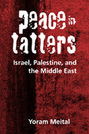Peace in Tatters: Israel, Palestine, and the Middle East