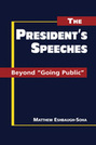 "The President's Speeches: Beyond ""Going Public"""