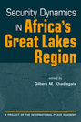 Security Dynamics in Africa's Great Lakes Region
