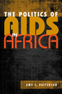 The Politics of AIDS in Africa