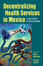 Decentralizing Health Services in Mexico: A Case Study in State Reform